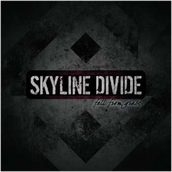 Skyline Divide - Fall From Grace (Ep) (2013)