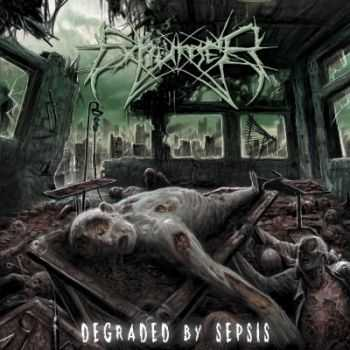 Exhumer - Degraded By Sepsis (2013)
