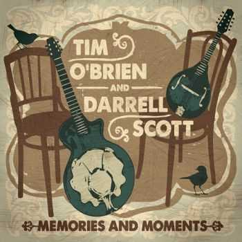 Tim O'Brien And Darrell Scott - Memories And Moments (2013)