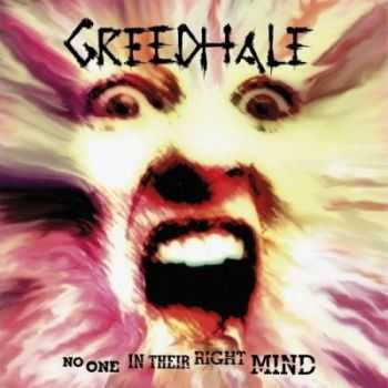 Greedhale - No One In Their Right Mind (2013)