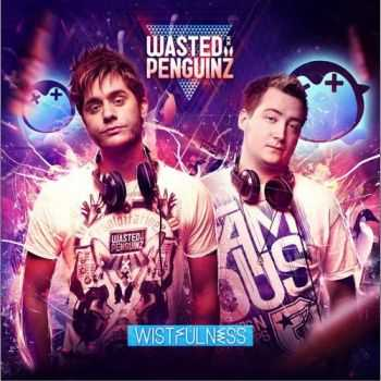 Wasted Penguinz - Wistfulness (2013)