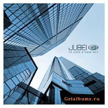 Jubei - To Have & Have Not (2013)
