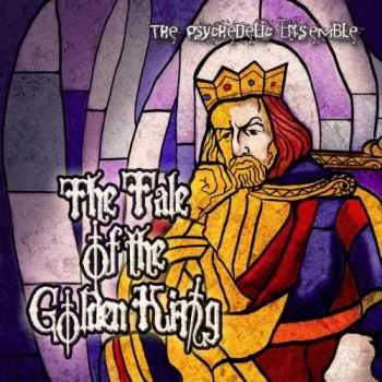 The Psychedelic Ensemble - The Tale Of The Golden King (2013)