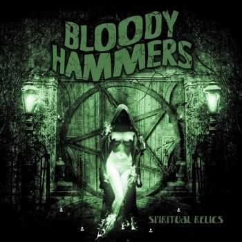 Bloody Hammers - Spiritual Relics (2013)