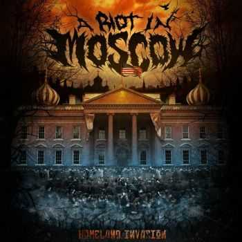 A Riot In Moscow - Homeland Invasion (EP) (2012)