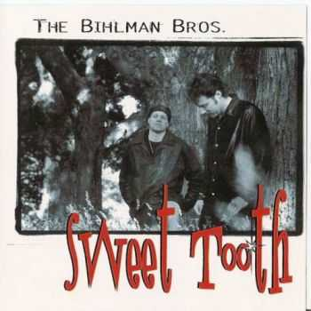 The Bihlman Bros. - Sweet Tooth (2001)