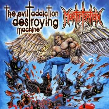 Mortification - The Evil Addiction Destroying Machine(2009)