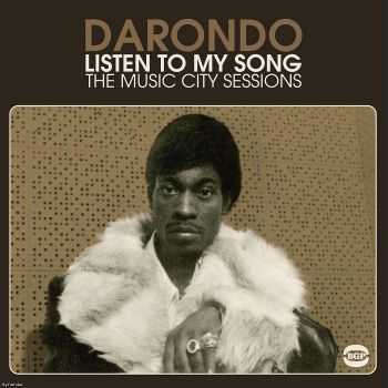 Darondo - Listen To My Song: The Music City Sessions (2011) FLAC