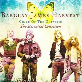 Barclay James Harvest - Child OfThe Universe: The Essential Collection [2CD] (2013) HQ