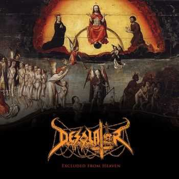 Desolator - Excluded From Heaven (2013)