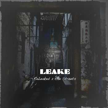 Leake - Releaked 2 the Streets (2012)