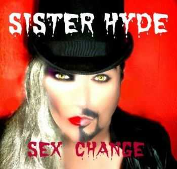 Sister Hyde - Sex Change (2013)