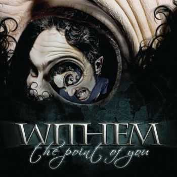 Withem - The Point Of You (2013)