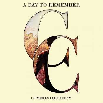 A Day to Remember - Common Courtesy (Deluxe Edition) (2013)