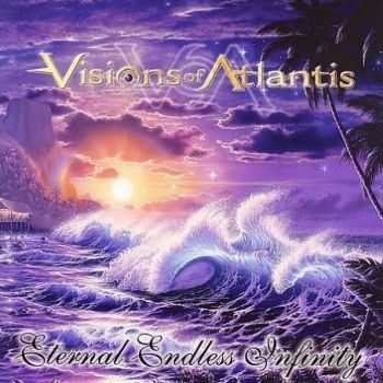 "Visions Of Atlantis - Eternal Endless Infinity (2002)+(Bonus Tracks from the demo ""Morning In Atlantis"")"