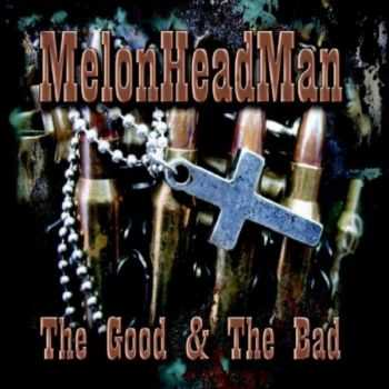 Melonheadman - The God And The Bad (2010)
