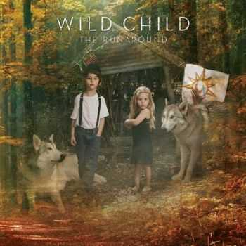 Wild Child – The Runaround (2013)