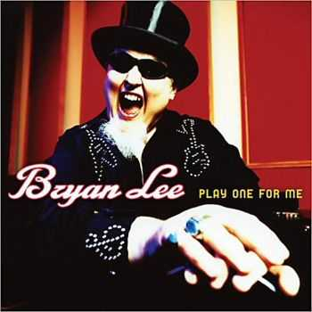 Bryan Lee - Play One For Me 2013