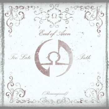 End Of Aeon - Too Late & Path (Single) (2013)