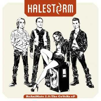 Halestorm - ReAniMate 2.0: The CoVeRs (2013)