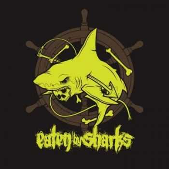 Eaten By Sharks - We're Gonna Need a Bigger Boat [EP] (2013)