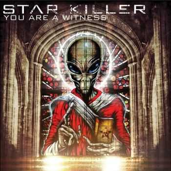 Star Killer - You Are A Witness (2013)