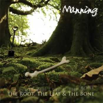 Guy Manning - The Root, The Leaf & The Bone (2013)