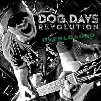Dog Days Revolution - Overloaded (2013)