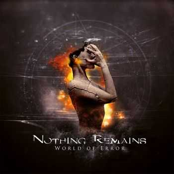 Nothing Remains - World Of Error (2013)