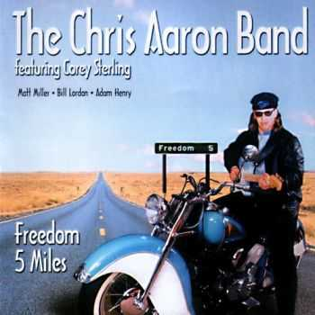 The Chris Aaron Band - Freedom 5 Miles (1999)