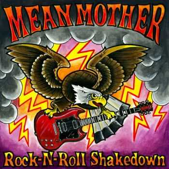 Mean Mother - Rock And Roll Shakedown (2010)