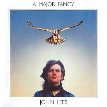 John Lees - A Major Fancy (1977) [Deluxe Edition, Remastered 2010]