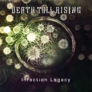 Death Toll Rising-Infection Legacy(2013)