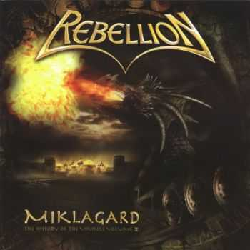 Rebelliоn - Miklagаrd - The Histоry Of The Vikings Volume II (2007)