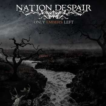 Nation Despair - Only Embers Left (2013)