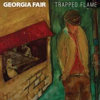 Georgia Fair – Trapped Flame (2013)