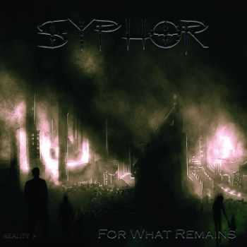 Syphor - For What Remains (2013)