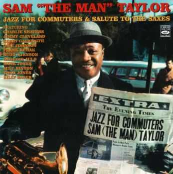 "Sam ""The Man"" Taylor - Jazz For Commuters & Salute To The Saxes (2008)"