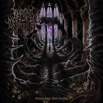 Behold The Desecration - Omnipresent Putrefaction (2013)