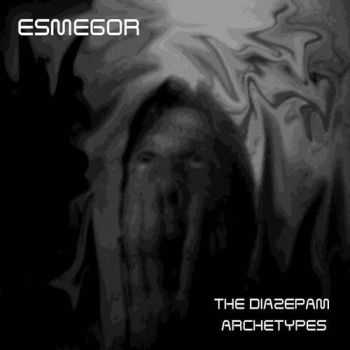 Esmegor - The Diazepam Archetypes (EP) (2013)