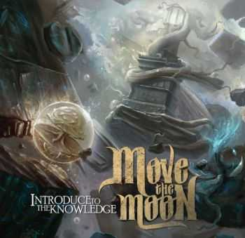 Move The Moon - Introduce To The Knowledge (2013)