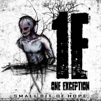 One Exception - Small Bit Of Hope [EP] (2013)