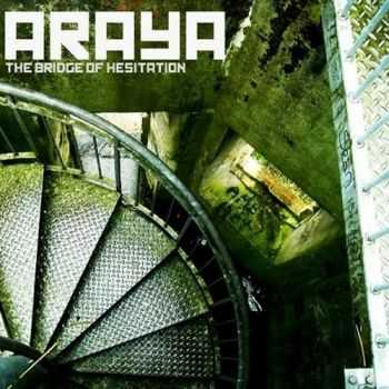Araya  - The Bridge Of Hesitation  (2008)