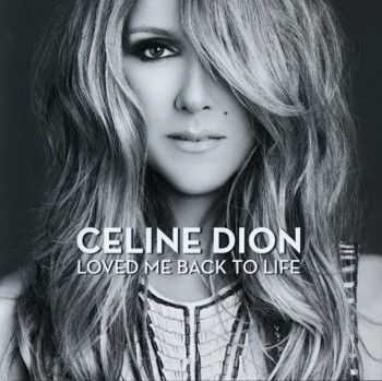 Celine Dion - Loved Me Back To Life (2013)