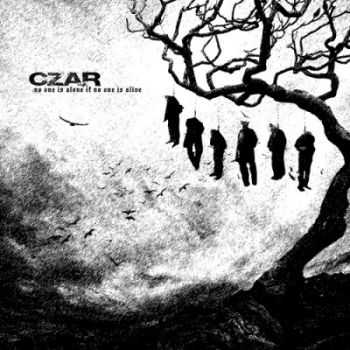 Czar - No One Is Alone If No One Is Alive (2013)