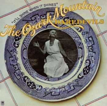 The Ozark Mountain Daredevils - It'll Shine When It Shines [Remaster] (2004)