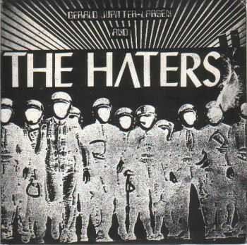 Gerald Jupitter-Larsen & The Haters  -  A Song For Nihilism Now (1980)
