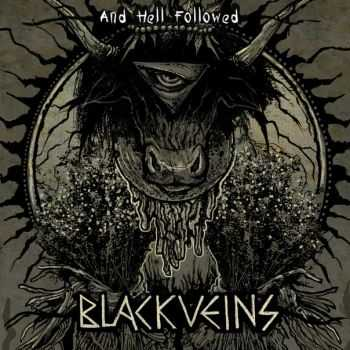Black Veins  - ... And Hell Followed  (2012)