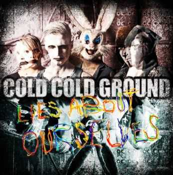 Cold Cold Ground - Lies About Ourselves (2013)