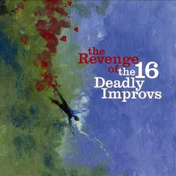 The 16 Deadly Improvs - The Revenge Of The 16 Deadly Improvs (2008)